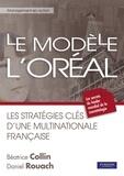 Le modèle L'Oréal. Les stratégies clés d'une multinationale française