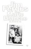 Marie Blanche. Au fil de la vie