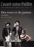 L'Avant-scène théâtre N° 1401, avril 2016 : Des roses et du jasmin