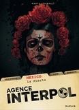 Agence Interpol Tome 1 : Mexico. La Muerte