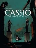 Cassio Tome 5 : Le chemin de Rome