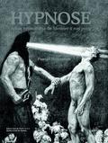 Hypnose. Art et hypnotisme de Mesmer à nos jours