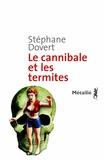 Le cannibale et les termites