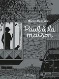 Paul : Paul à la maison