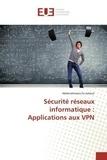 Sécurité réseaux informatique : Applications aux VPN
