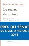 Le secret du prince. Gouverner par le secret France-Bourgogne XIIIe-XVe siècle