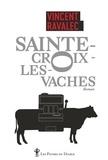 Sainte-Croix-les-Vaches Tome 1 : Le seigneur des Causses