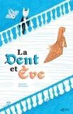 La Dent et Eve