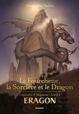 Eragon - Légendes d'Alagaësia Tome 1 : La Fourchette, la Sorcière et le Dragon