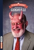 Le collège Lovecraft Tome 1 : Professeur Gargouille