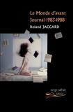 Le monde d'avant. Journal 1983-1988