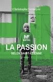 La passion selon Saint Etienne