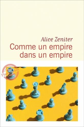 Comme un empire dans un empire   Zeniter, Alice. Texte