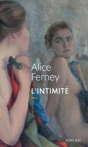 L'Intimité   Ferney, Alice. Texte