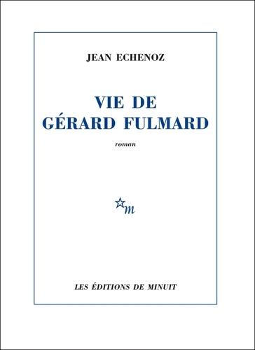 Vie de Gérard Fulmard |