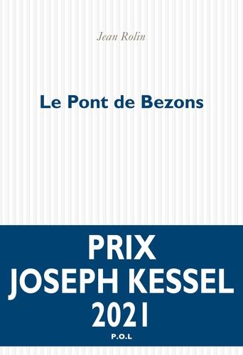 Le pont de Bezons   Rolin, Jean. Texte