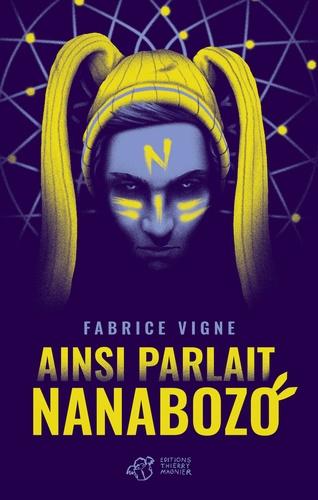 Ainsi parlait Nanabozo | Vigne, Fabrice. Texte