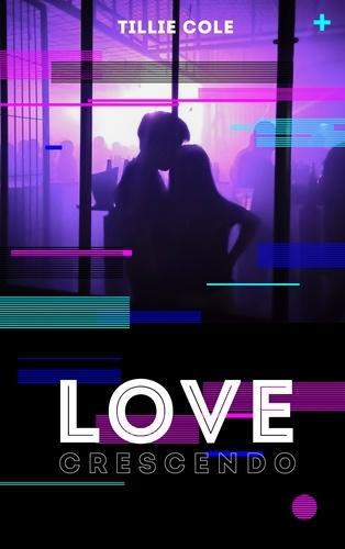 Love Crescendo / Tillie Cole | Cole, Tillie. Auteur