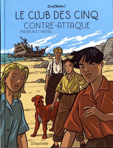 Le Club des Cinq. 03, Le Club des Cinq contre-attaque / Béja | Béja (1964-....). Illustrateur