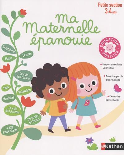 Ma maternelle épanouie : Petite section 3-4 ans / Anne Boin | Boin, Anne. Auteur