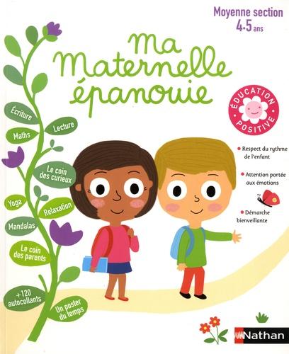 Ma maternelle épanouie : Moyenne section 4-5 ans / Christophe Loupy   Loupy, Christophe (1962-....). Auteur
