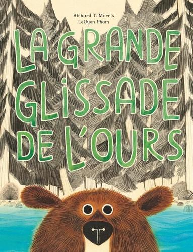 La grande glissade de l'ours / Richard Morris | Morris, Richard. Auteur