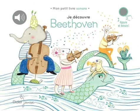 Je découvre Beethoven / Delphine Renon | Renon, Delphine. Illustrateur