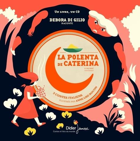 La Polenta de Caterina & Coq doré / Debora Di Gilio   Di Gilio, Debora. Auteur