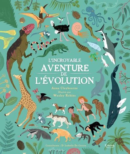 L'incroyable aventure de l'évolution / Anna Claybourne | Claybourne, Anna. Auteur