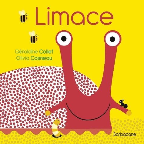 Limace / Géraldine Collet, Olivia Cosneau   Collet, Géraldine (1975-....). Auteur