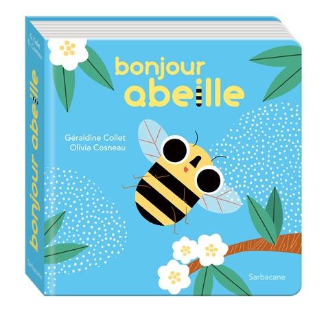 Bonjour abeille / Géraldine Collet   Collet, Géraldine (1975-....). Auteur