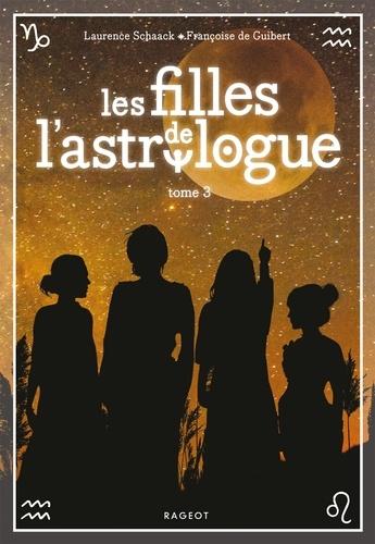 Les filles de l'astrologue / Laurence Schaack, Françoise de Guibert | Schaack, Laurence. Auteur