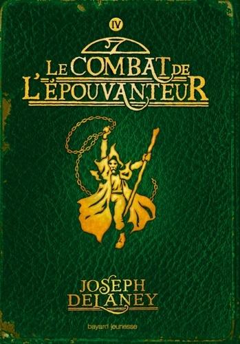 L'Epouvanteur. 04, Le combat de l'Epouvanteur / Joseph Delaney   Delaney, Joseph (1945-....). Auteur