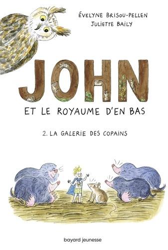 John et le royaume d'en bas. 02, La galerie des copains / Evelyne Brisou-Pellen | Brisou-Pellen, évelyne (1947-....). Auteur