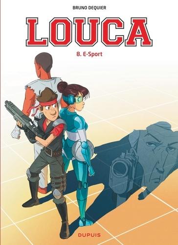 Louca. 08, E-sport / Bruno Dequier | Dequier, Bruno. Auteur