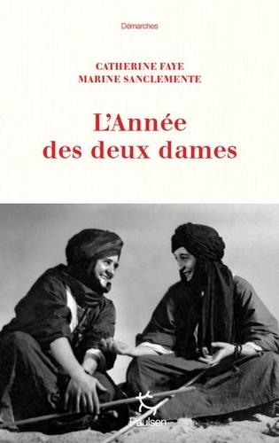 L'année des deux dames | Faye, Catherine. Texte