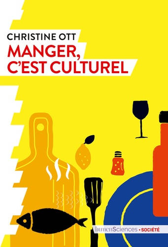 Manger, c'est culturel | Ott, Christine. Texte