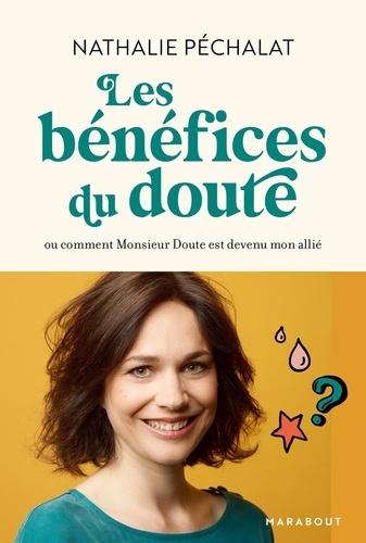 Les bénéfices du doute | Péchalat, Nathalie. Texte