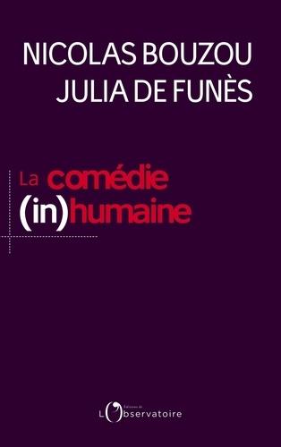 La comédie (in)humaine : pourquoi les entreprises font fuir les meilleurs / Nicolas Bouzou et Julia de Funès | Bouzou, Nicolas