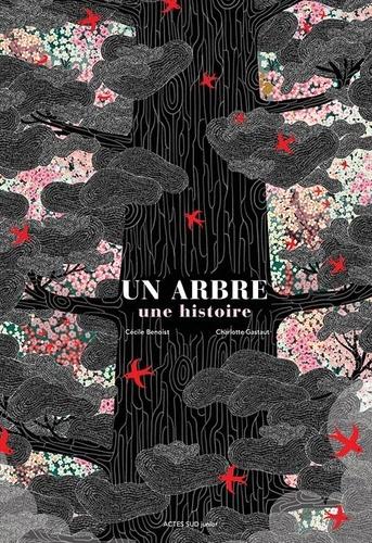 Un arbre, une histoire : Et autres histoires vraies d'arbres / Cécile Benoist | Benoist, Cécile (1977-). Auteur