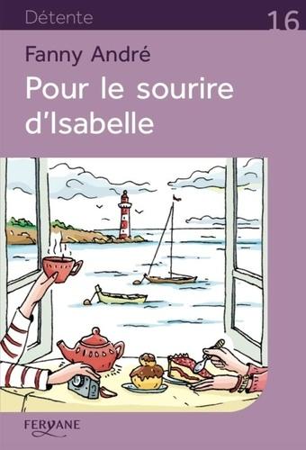 Pour le sourire d'Isabelle / Fanny André | André, Fanny - écrivaine française. Auteur