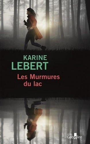 Les murmures du lac / Karine Lebert | Lebert, Karine (1969-..) - écrivaine française. Auteur