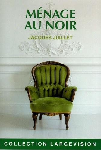 Ménage au noir / Jacques Juillet | Juillet, Jacques (1918-) - écrivain français. Auteur