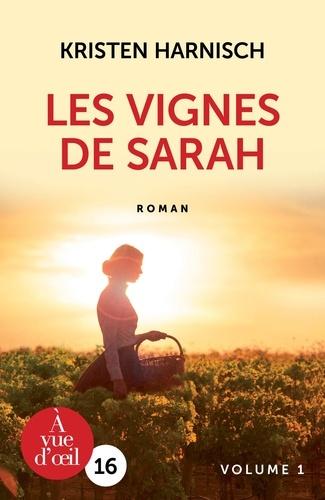 Les vignes de Sarah. Tome 2, volume 2 / Kristen Harnisch |
