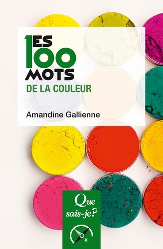 Les 100 mots de la couleur / Amandine Gallienne  