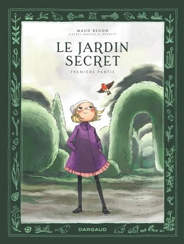 Le jardin secret / Maud Begon |