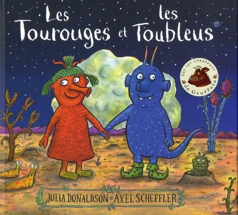 Les Tourouges et les Toubleus / Julia Donaldson | Donaldson, Julia (1948-....). Auteur
