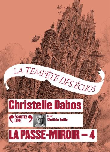 La tempête des échos / Christelle Dabos |
