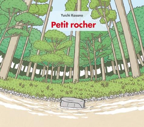 Petit rocher / Yuichi Kasano |