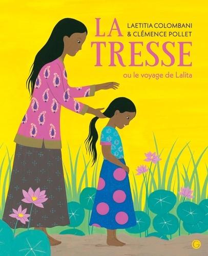 La Tresse ou le voyage de Lalita / Laetitia Colombani   Colombani, Laetitia (1976-....). Auteur